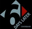 SIX DAYS LATER - Coverband